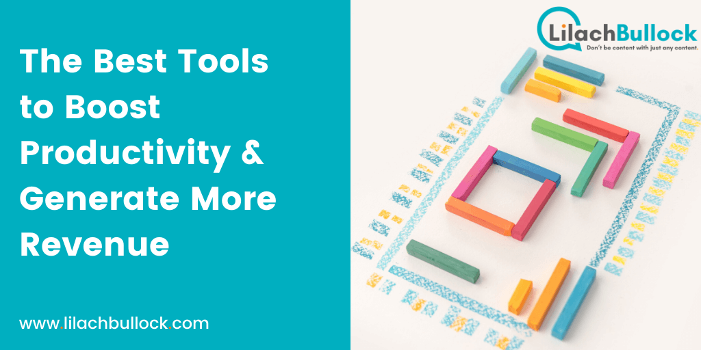 The Best Tools to Boost Productivity & Generate More Revenue