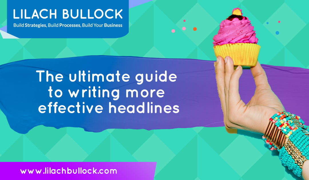 The Ultimate Guide To Writing More Effective Headlines