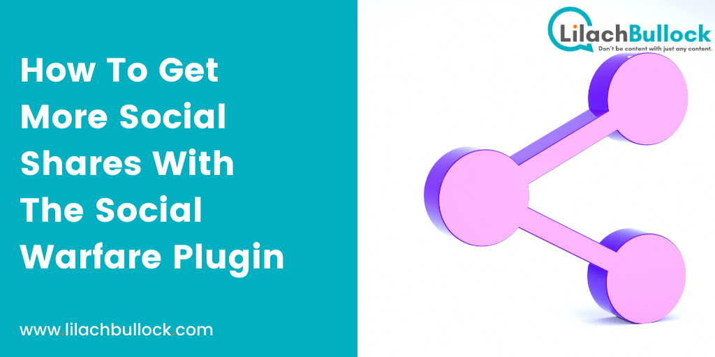 How To Get More Social Shares With The Social Warfare Plugin