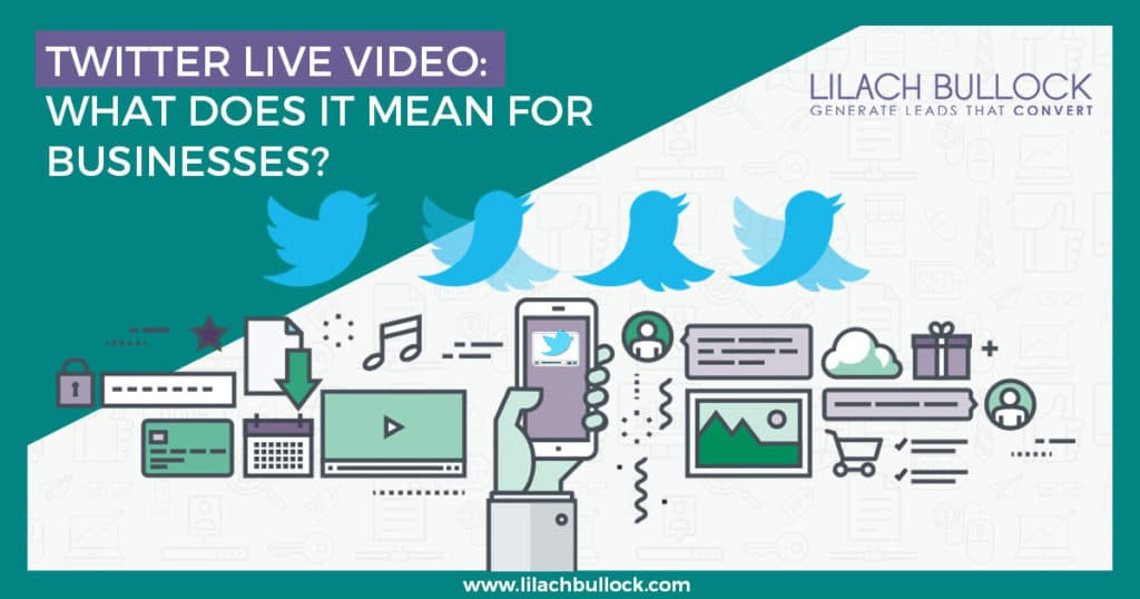 twitter live video: what does it mean for businesses