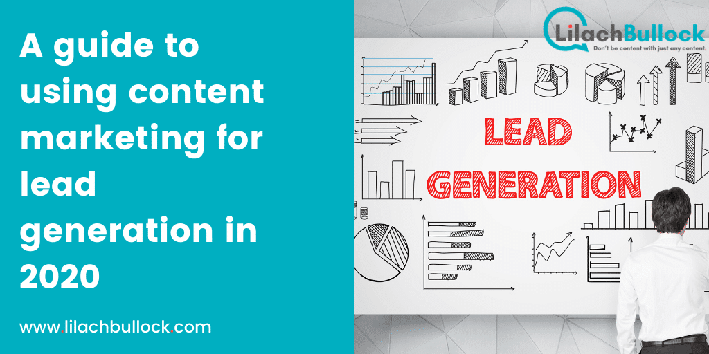 A guide to using content marketing for lead generation in 2020
