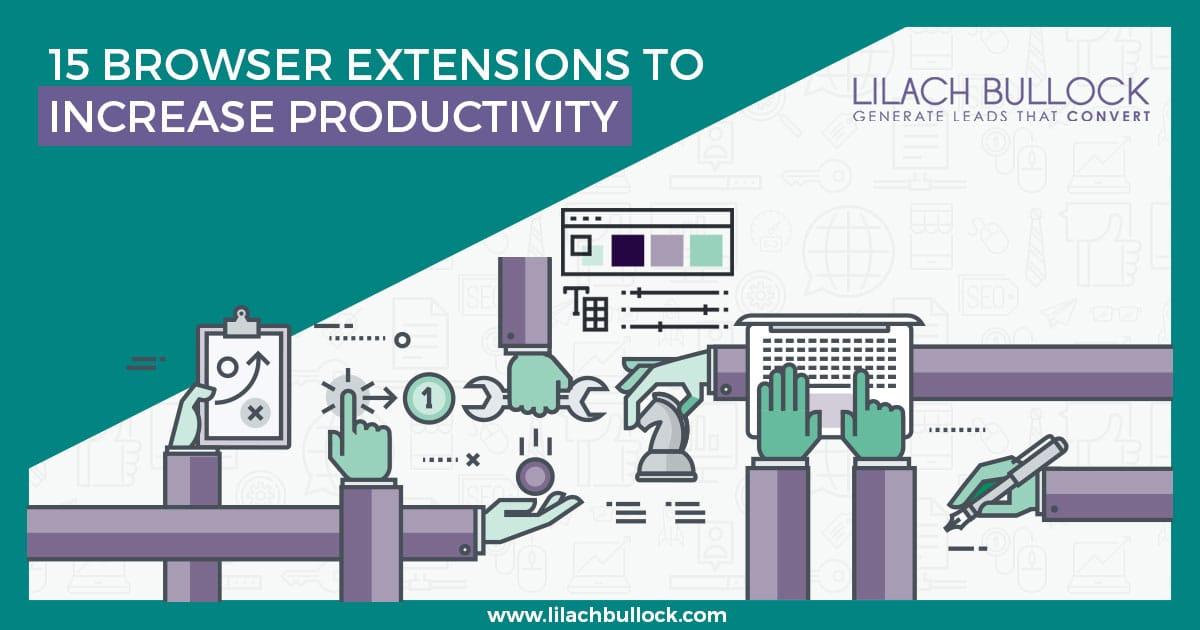 15 Browser extensions to increase productivity - LilachBullock