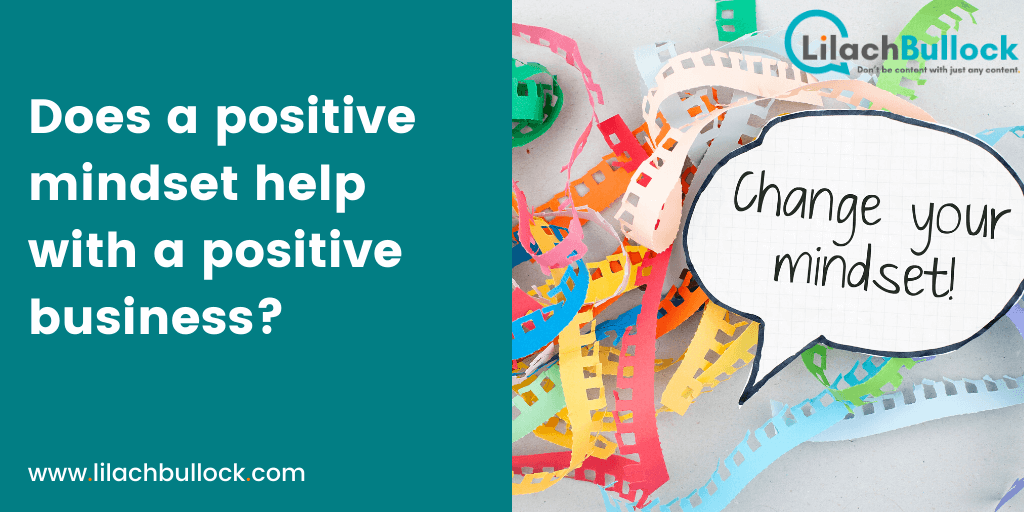 Does a positive mindset help with a positive business