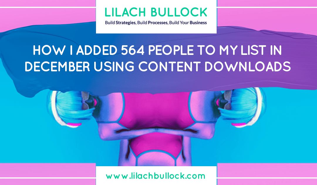 How I added 564 people to my list in December using content downloads