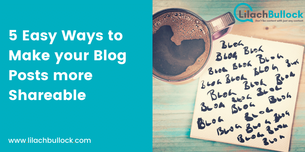 5 Easy Ways to Make your Blog Posts more Shareable-min