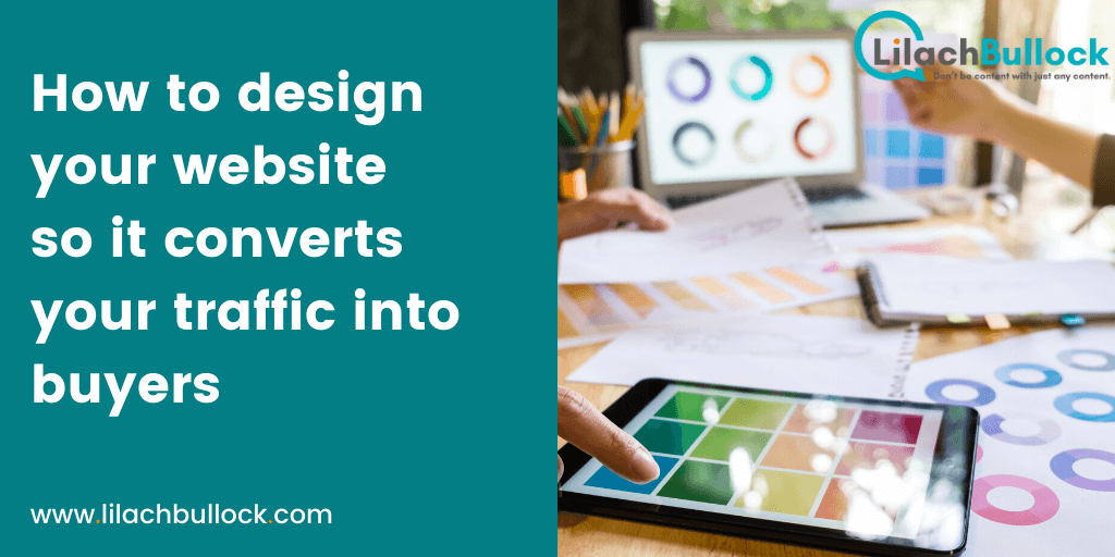 How to design your website so it converts your traffic into buyers