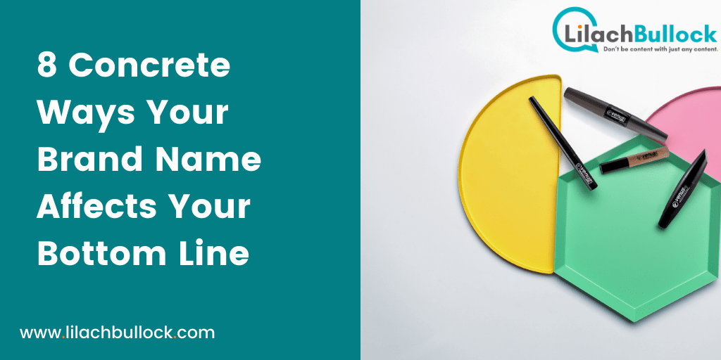 8 Concrete Ways Your Brand Name Affects Your Bottom Line-min