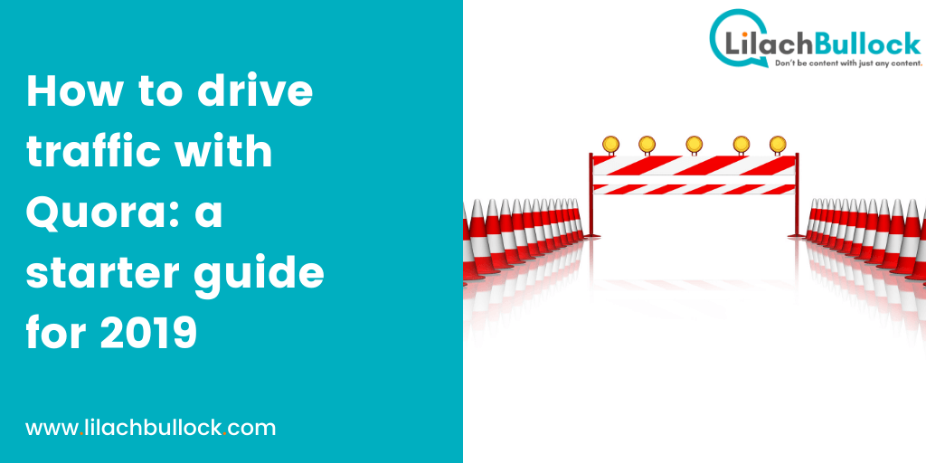 How to drive traffic with Quora a starter guide for 2019