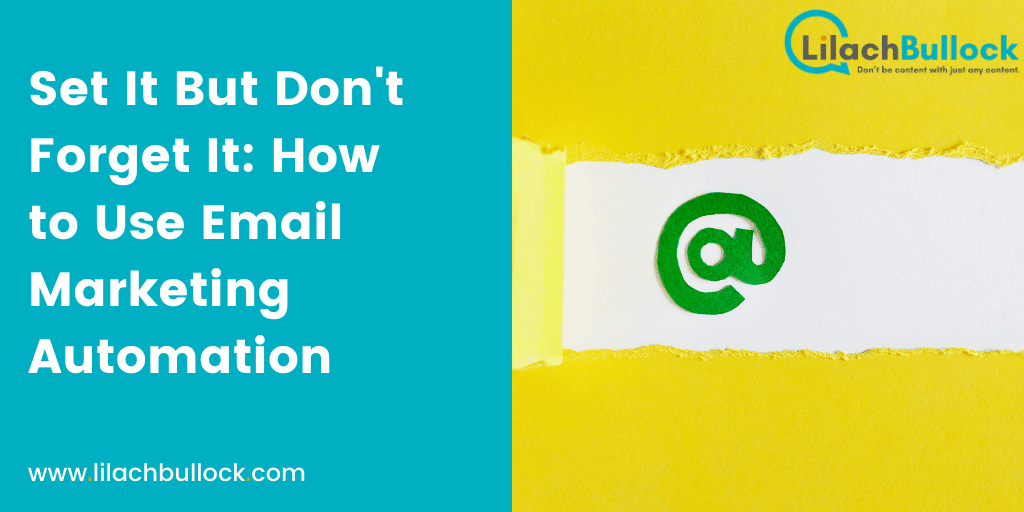 Set It But Don't Forget It: How to Use Email Marketing Automation