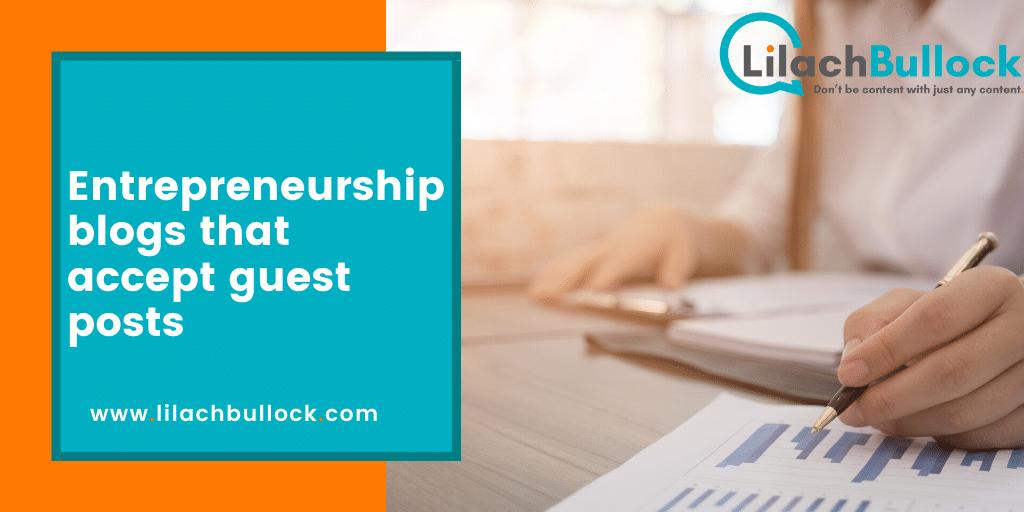 Entrepreneurship blogs that accept guest posts