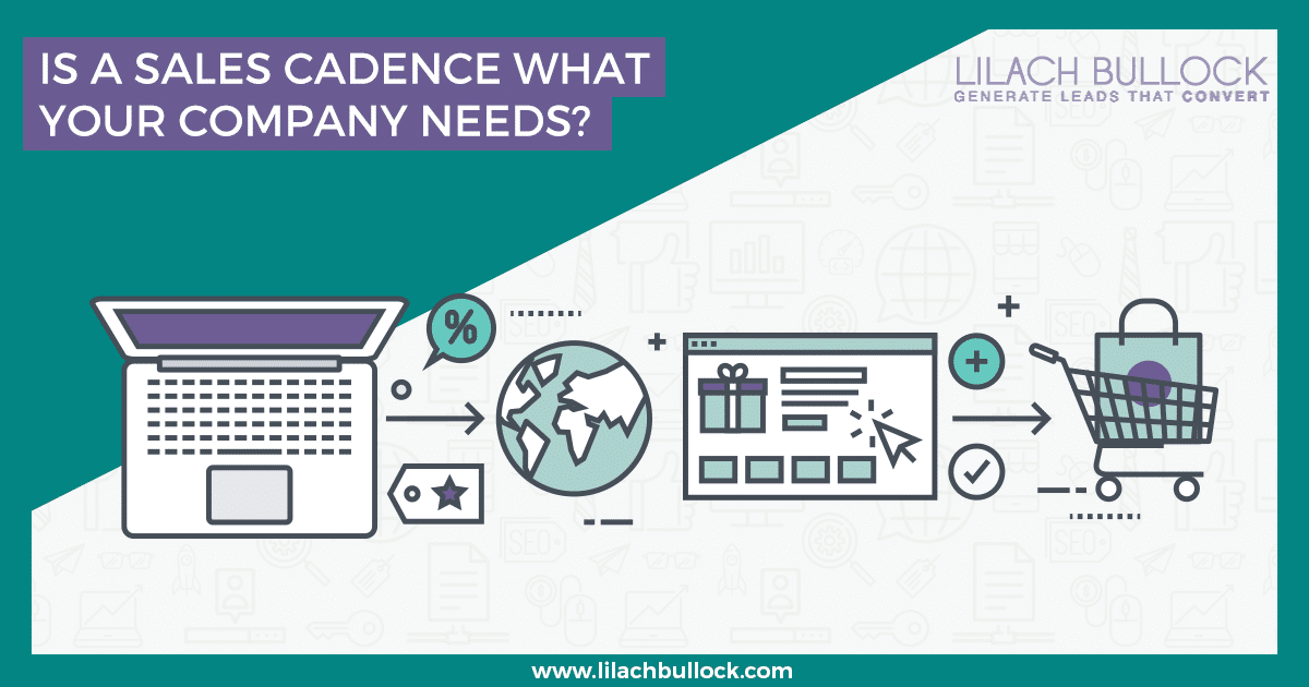 lilachbullock.com - Is a Sales Cadence What Your Company Needs?