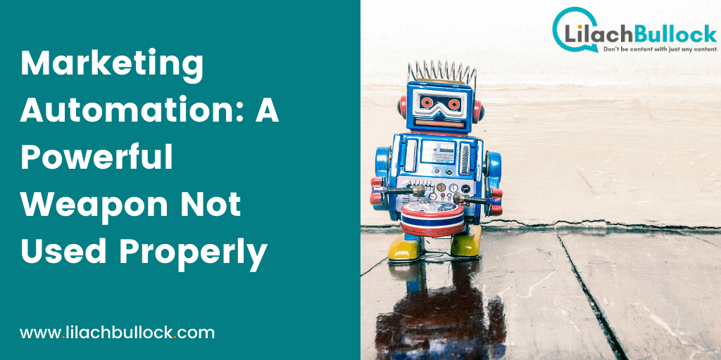 Marketing Automation: A Powerful Weapon You're Not Using Properly