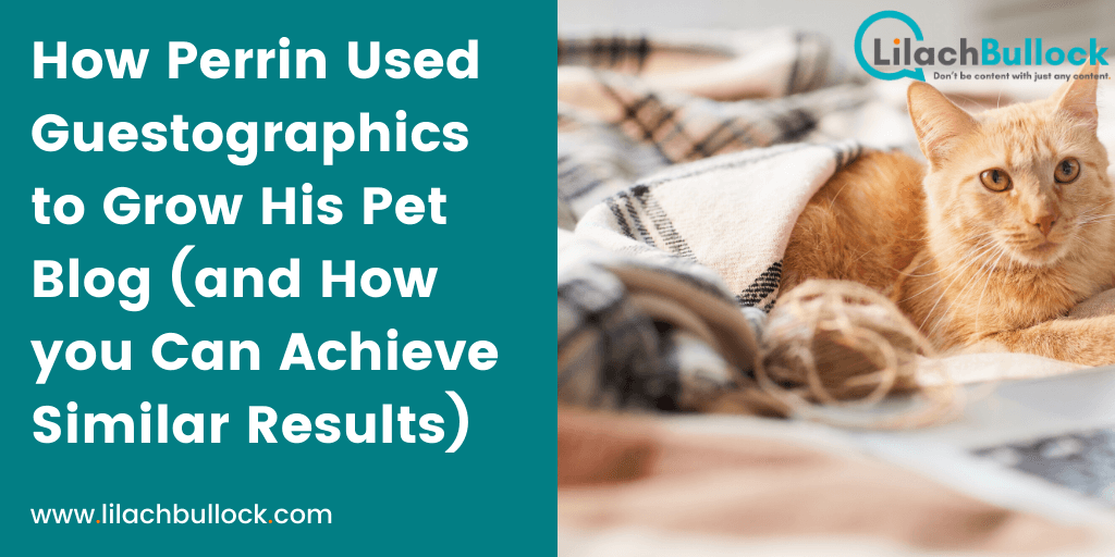 How Perrin Used Guestographics to Grow His Pet Blog (and How you Can Achieve Similar Results)