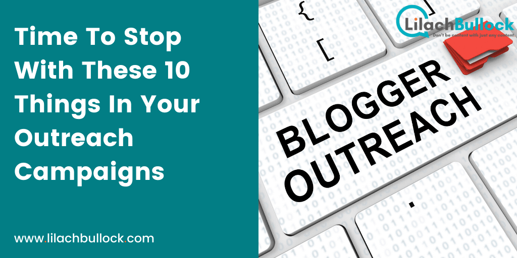 Time To Stop With These 10 Things In Your Outreach Campaigns