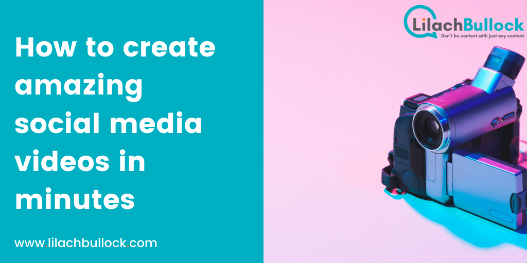 How to create amazing social media videos in minutes