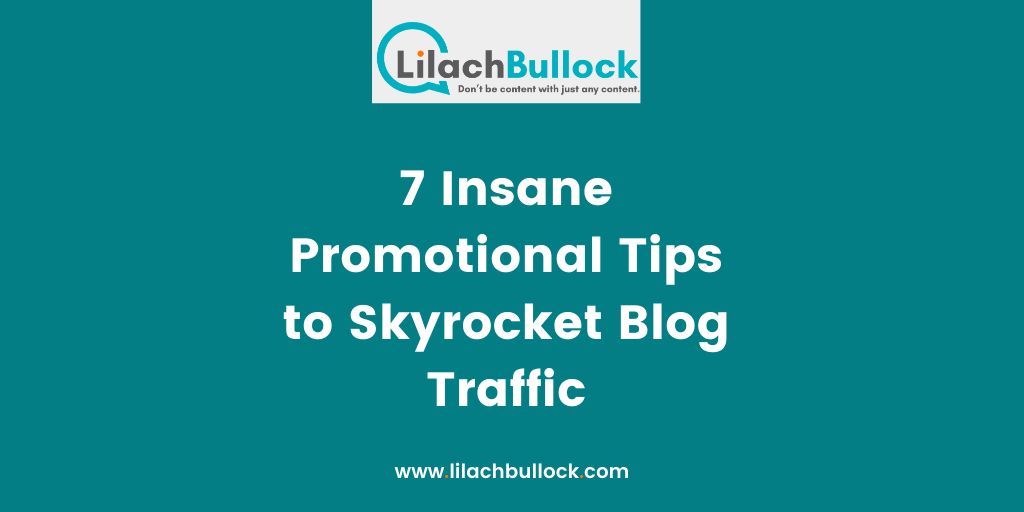 7 Insane Promotional Tips to Skyrocket Blog Traffic
