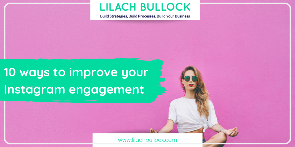 10 ways to improve your Instagram engagement