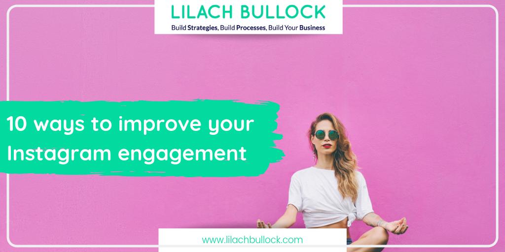 10 ways to improve your Instagram engagement