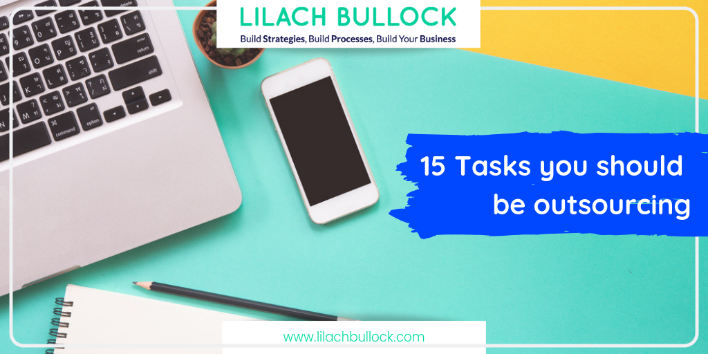 15 Tasks you should be outsourcing