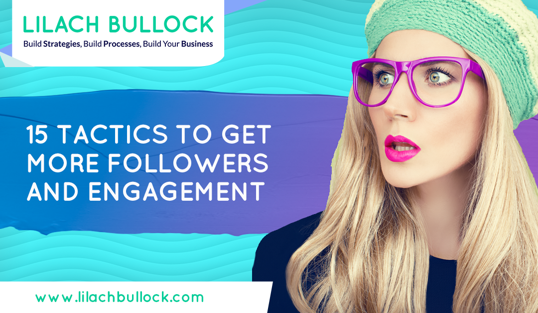 15 tactics to get more followers and engagement