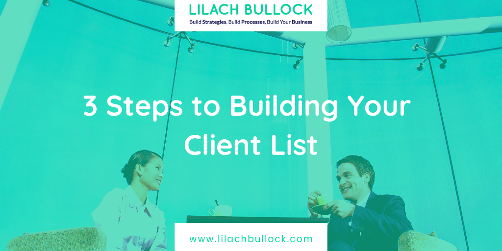 3 Steps to Building Your Client List