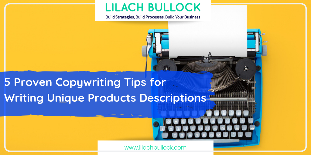 5 Proven Copywriting Tips for Writing Unique Products Descriptions