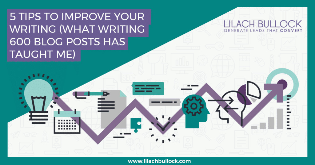 5 tips to improve your writing (what writing 600 blog posts has taught me)