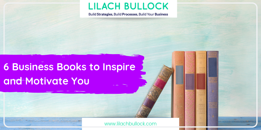 6 Business Books to Inspire and Motivate You