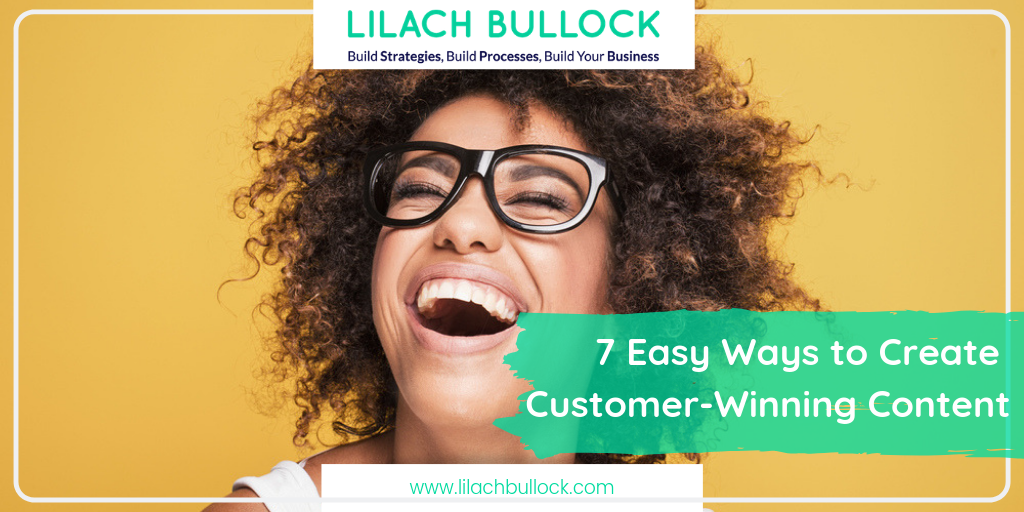 7 Easy Ways to Create Customer-Winning Content