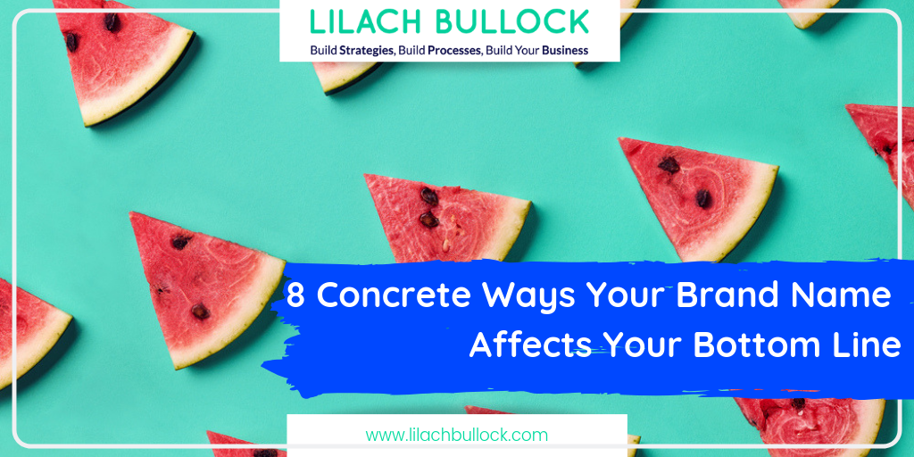 8 Concrete Ways Your Brand Name Affects Your Bottom Line