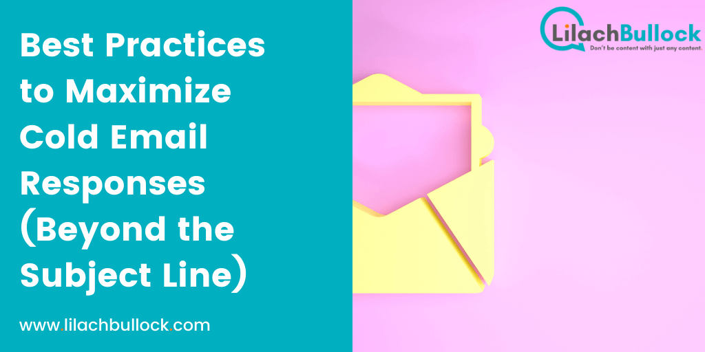 Best Practices to Maximize Cold Email Responses (Beyond the Subject Line)