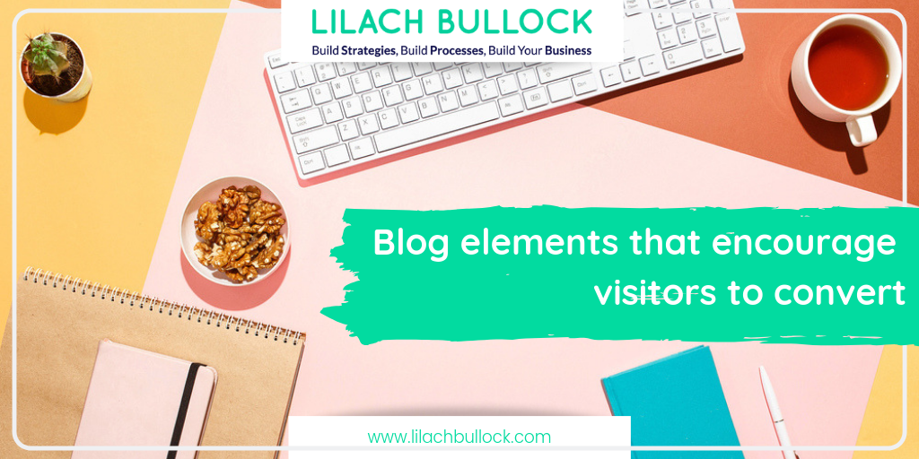 Blog elements that encourage visitors to convert