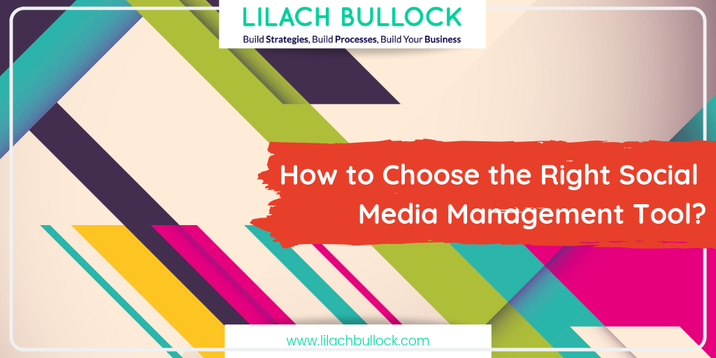 How to Choose the Right Social Media Management Tool?