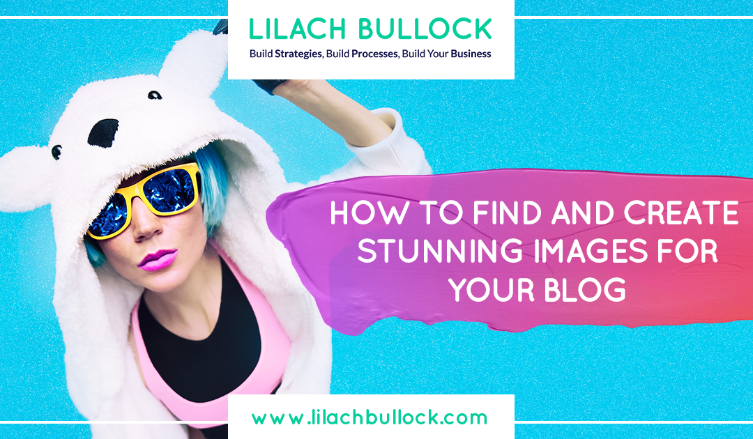 How-to-Find-and-Create--Stunning-Images-for-your-Blog