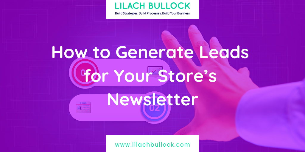 How to Generate Leads for Your Store's Newsletter