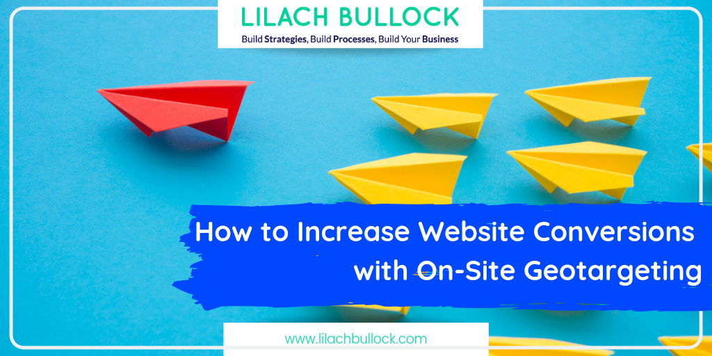 How to Increase Website Conversions with On-Site Geotargeting