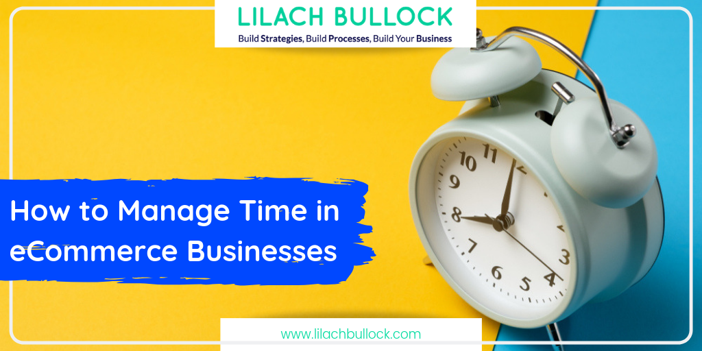How to Manage Time in eCommerce Businesses