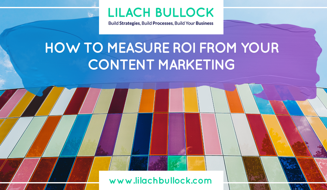 How to measure ROI from your content marketing