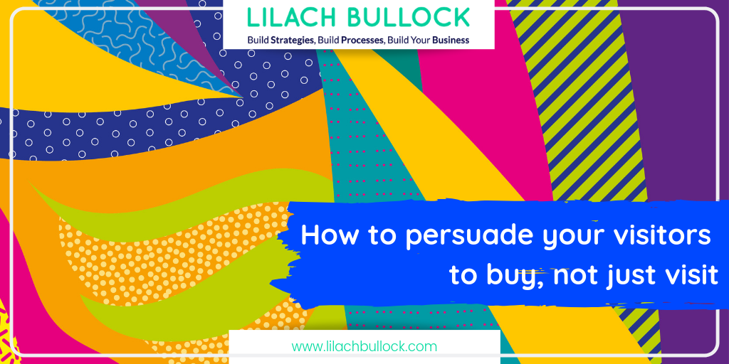 How to persuade your visitors to buy, not just visit
