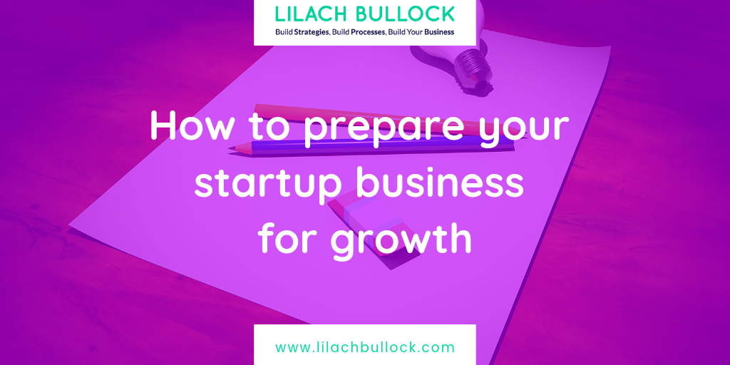 How to prepare your startup business for growth