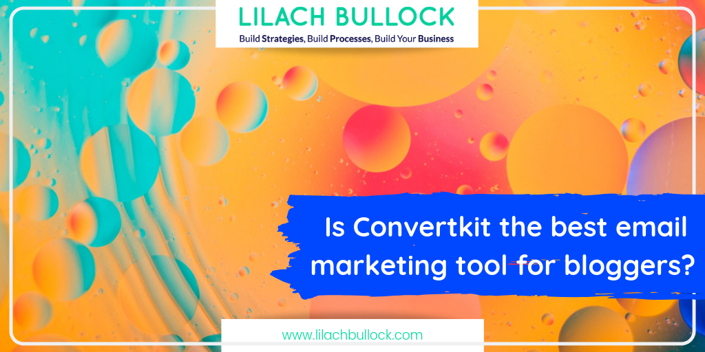 Is Convertkit the best email marketing tool for bloggers