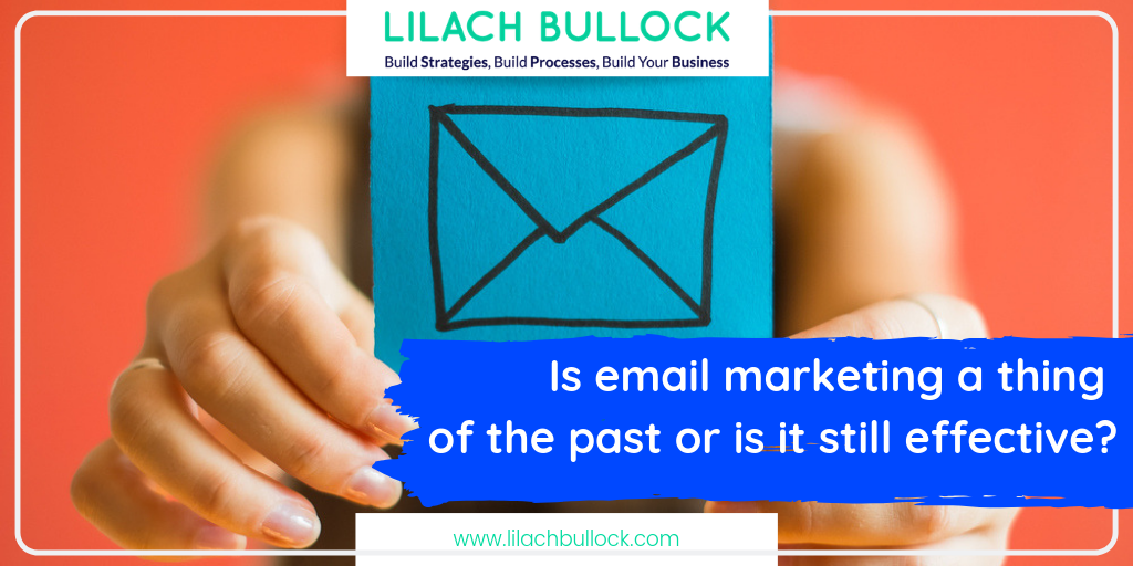Is email marketing a thing of the past or is it still effective?
