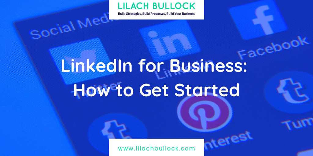 LinkedIn for Business: How to Get Started