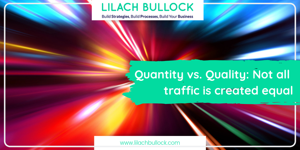 Quantity vs. Quality: Not all traffic is created equal