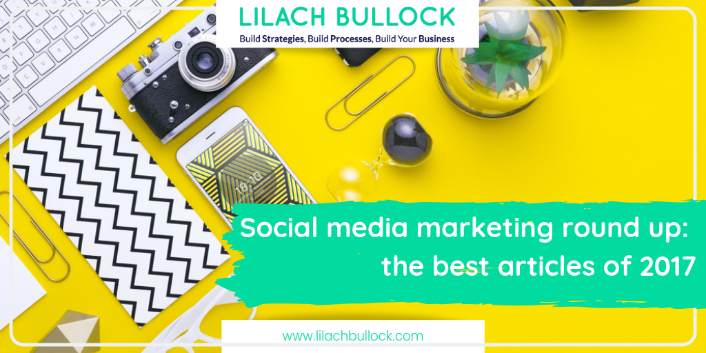 Social media marketing round up_ the best articles of 2017