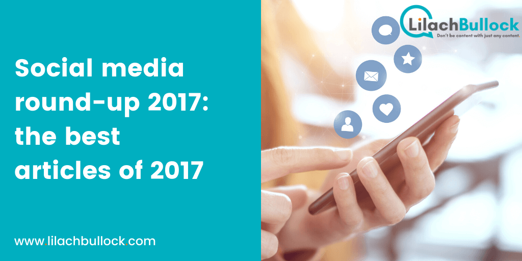 Social media marketing round up: the best articles of 2017