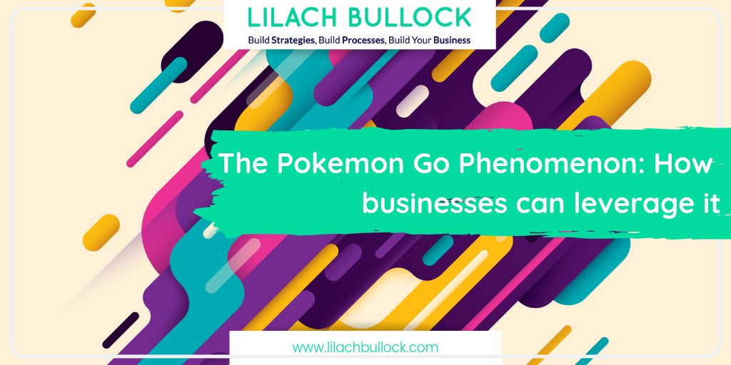 The Pokemon Go Phenomenon: How businesses can leverage it