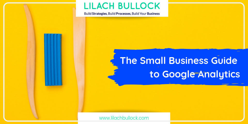 The Small Business Guide to Google Analytics