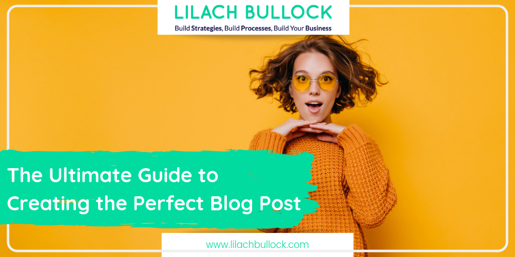 The Ultimate Guide to Creating the Perfect Blog Post