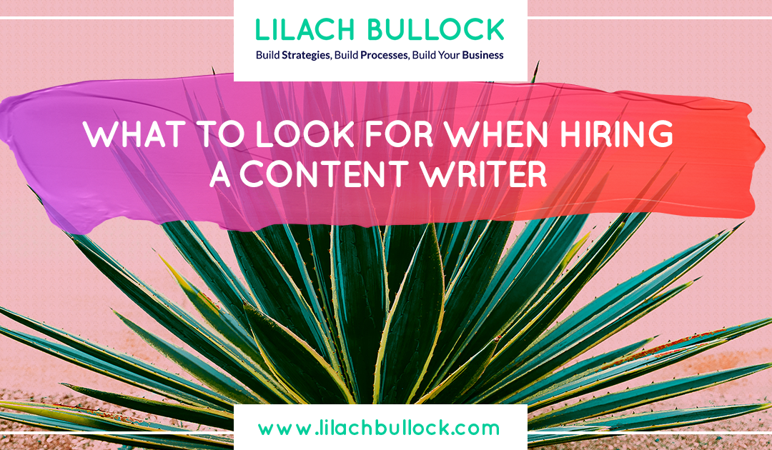 What to look for when hiring a content writer